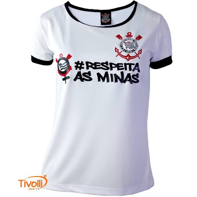 Camisa Corinthians Respeita As Minas   Feminina Branca   b46c47fef6a4a